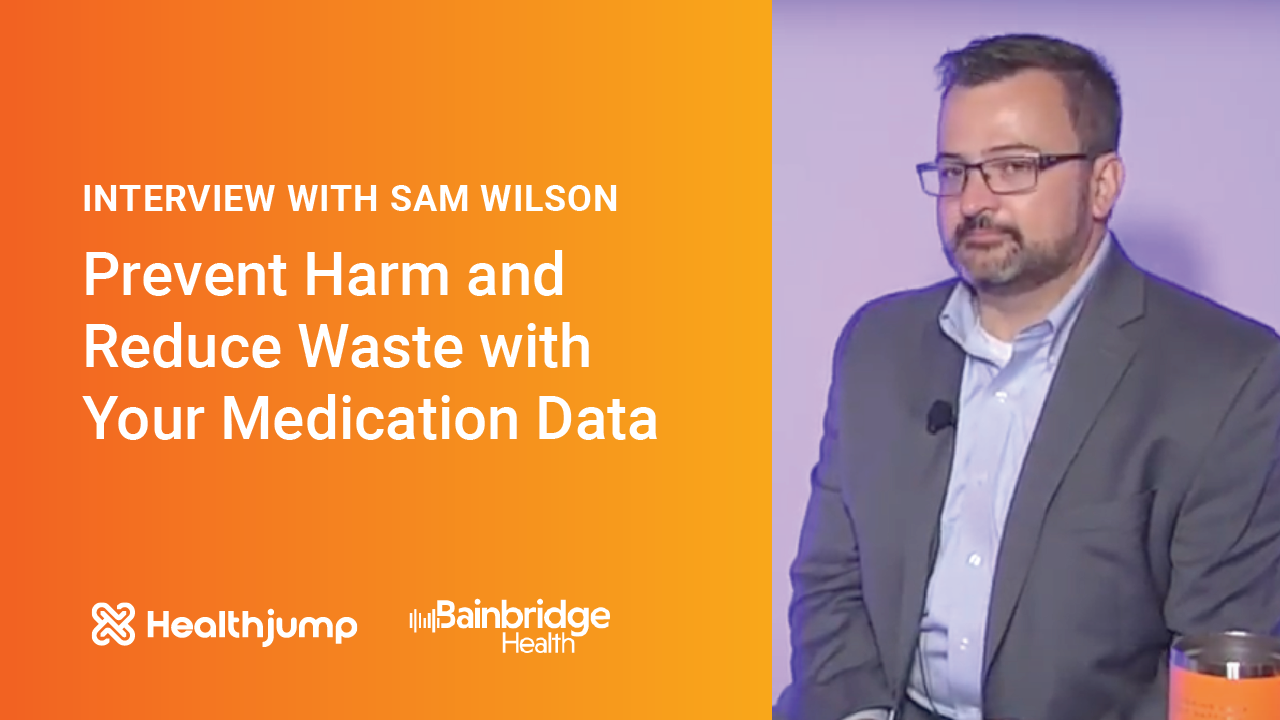 INTERVIEW: Prevent Harm and Reduce Waste with Your Medication Data